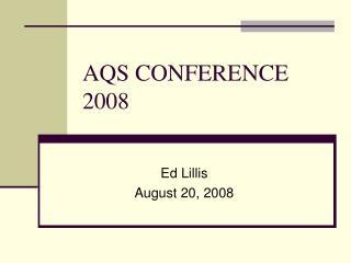 AQS CONFERENCE  2008