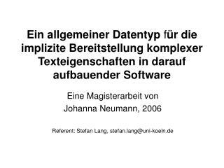 Eine Magisterarbeit von  Johanna Neumann, 2006 Referent: Stefan Lang, stefan.lang@uni-koeln.de