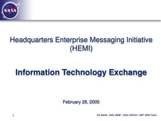 Headquarters Enterprise Messaging Initiative (HEMI)