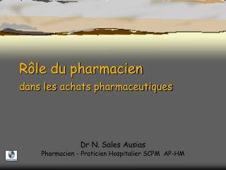 Dr N. Sales Ausias  Pharmacien - Praticien Hospitalier SCPM  AP-HM