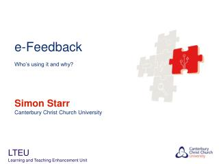 e-Feedback Who's using it and why? Simon Starr Canterbury Christ Church University