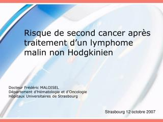 Risque de second cancer apr�s traitement d�un lymphome malin non Hodgkinien