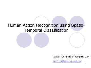 Human Action Recognition using Spatio-Temporal Classification