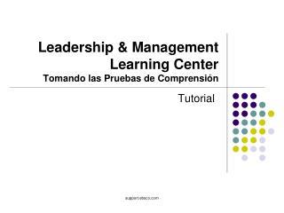 Leadership & Management Learning Center Tomando las Pruebas de Comprensión