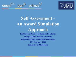 Self Assessment - An Award Simulation Approach