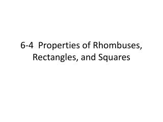 6-4  Properties of Rhombuses, Rectangles, and Squares