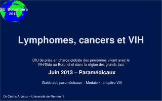 L ymphomes , cancers et VIH