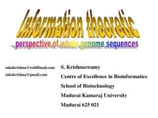 S. Krishnaswamy Centre of Excellence in Bioinformatics School of Biotechnology