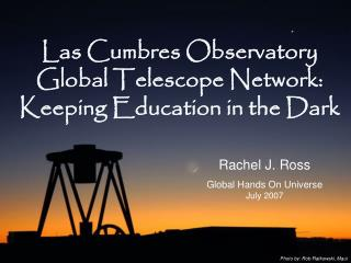 Las Cumbres Observatory Global Telescope Network: Keeping Education in the Dark