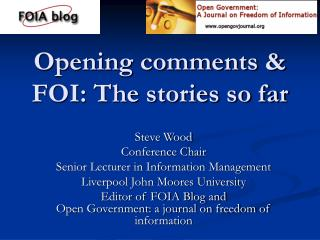 Opening comments & FOI: The stories so far