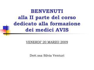 BENVENUTI  alla II parte del corso  dedicato alla formazione  dei medici AVIS
