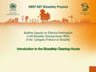 Introduction to the Biosafety Clearing-House