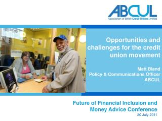 Future of Financial Inclusion and  Money Advice Conference 20 July 2011