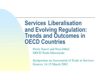 Services Liberalisation and Evolving Regulation: Trends and Outcomes in OECD Countries