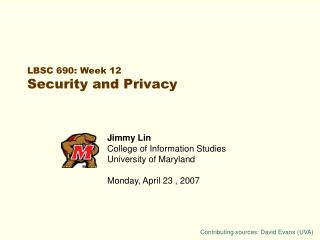 LBSC 690: Week 12 Security and Privacy