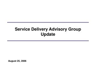 Service Delivery Advisory Group Update