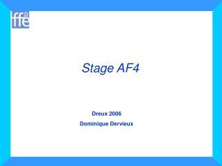 Stage AF4