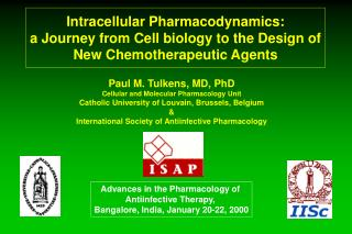 Paul M. Tulkens, MD, PhD Cellular and Molecular Pharmacology Unit