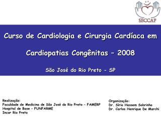 Curso de Cardiologia e Cirurgia Card aca em Cardiopatias Cong nitas   2008 S o Jos  do Rio Preto - SP