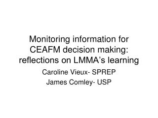 Monitoring information for CEAFM decision making: reflections on LMMA's learning