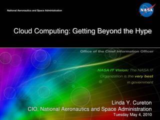 Linda Y. Cureton CIO, National Aeronautics and Space Administration Tuesday May 4, 2010