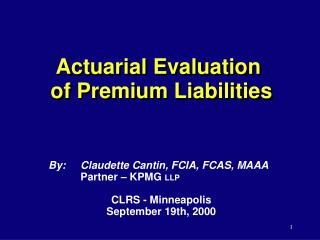 Actuarial Evaluation  of Premium Liabilities