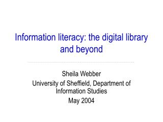 Information literacy: the digital library and beyond