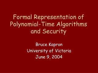 Formal Representation of Polynomial-Time Algorithms and Security