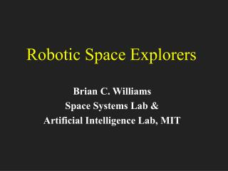 Robotic Space Explorers