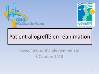 Patient allogreff� en r�animation
