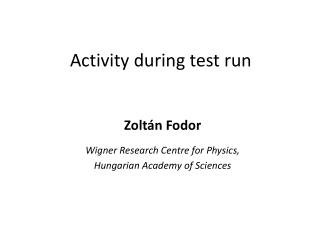 Activity during test run
