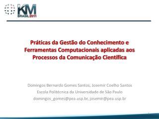 Domingos Bernardo Gomes Santos, Josemir Coelho Santos