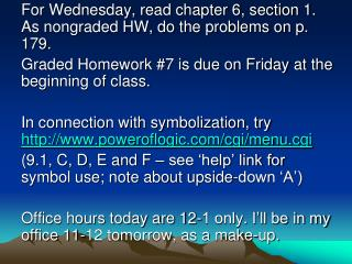 For Wednesday, read chapter 6, section 1. As nongraded HW, do the problems on p. 179.
