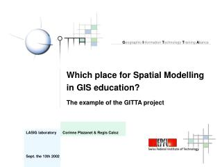 Which place for Spatial Modelling  in GIS education? The example of the GITTA project