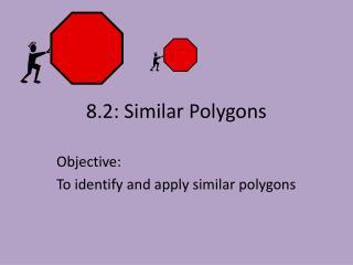 8.2: Similar Polygons