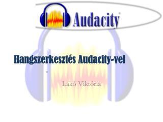 Hangszerkesztés Audacity-vel