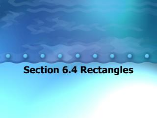 Section 6.4 Rectangles