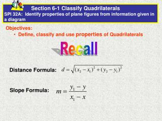 Objectives:   Define, classify and use  properties  of Quadrilaterals