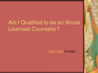 Am I Qualified to be an Illinois Licensed Counselor