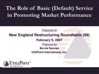 The Role of Basic (Default) Service in Promoting Market Performance