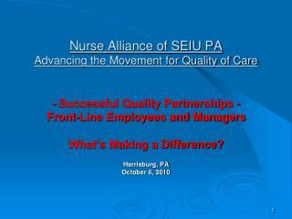 Nurse Alliance of SEIU PA Advancing the Movement for Quality of Care