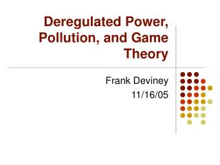 Deregulated Power, Pollution, and Game Theory