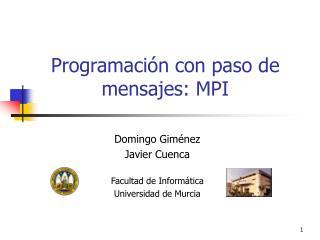 Programación con paso de mensajes: MPI