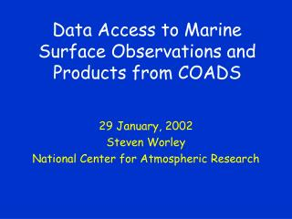 Data Access to Marine Surface Observations and Products from COADS