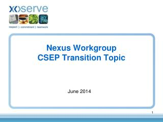 Nexus Workgroup CSEP Transition Topic