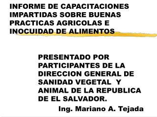 INFORME DE CAPACITACIONES IMPARTIDAS SOBRE BUENAS PRACTICAS AGRICOLAS E INOCUIDAD DE ALIMENTOS
