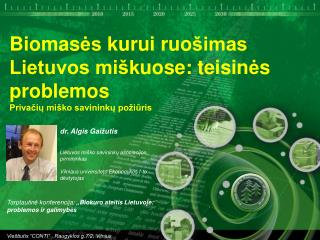 """Tarptautin ė k onferencija: """" Biokuro ateitis Lietuvoje: problemos ir galimyb ės"""