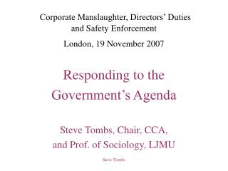 Corporate Manslaughter, Directors' Duties  and Safety Enforcement London, 19 November 2007