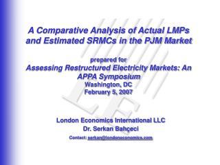 London Economics International LLC Dr. Serkan Bah çeci Contact:  serkan @londoneconomics