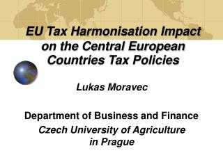 EU Tax Harmonisation Impact on the Central European Countries Tax Policies